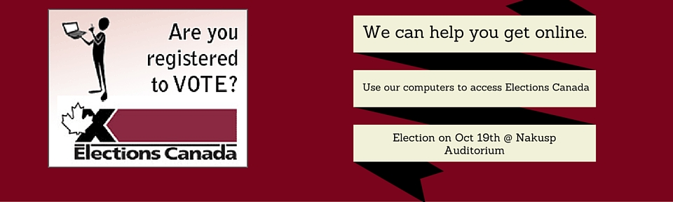 Have YOUR vote counted in the upcoming Canadian election!